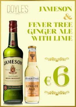 Jameson & Ginger Ale special at Doyles Corner
